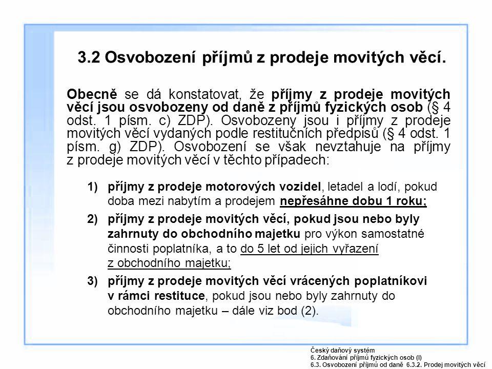 3.2 Osvobození příjmů z prodeje movitých věcí.