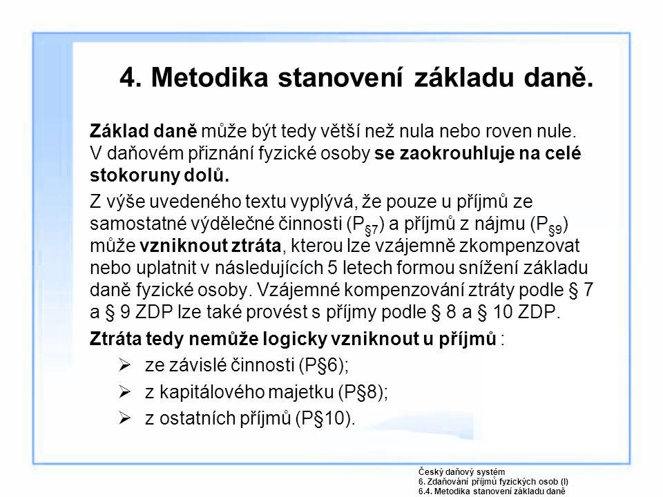 4. Metodika stanovení základu daně.