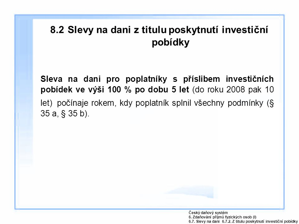 8.2 Slevy na dani z titulu poskytnutí investiční pobídky