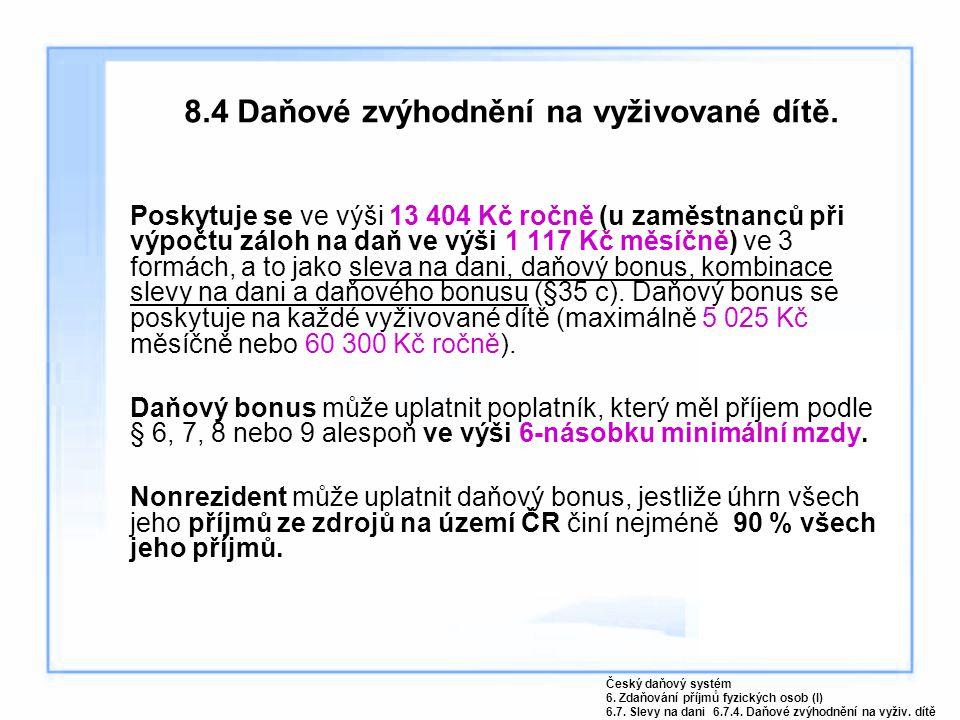 8.4 Daňové zvýhodnění na vyživované dítě.