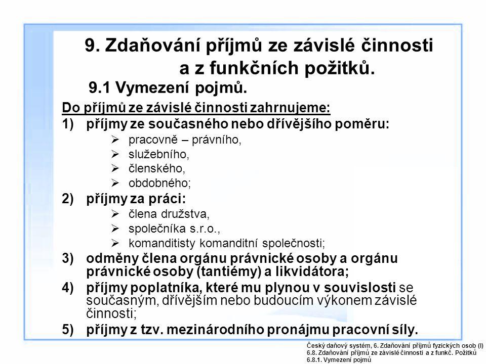 9. Zdaňování příjmů ze závislé činnosti a z funkčních požitků.