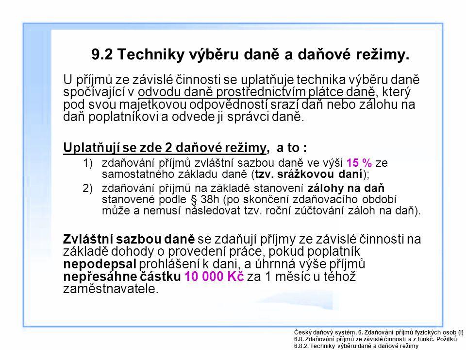 9.2 Techniky výběru daně a daňové režimy.