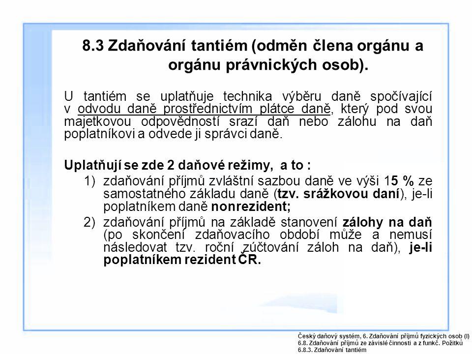 8.3 Zdaňování tantiém (odměn člena orgánu a orgánu právnických osob).