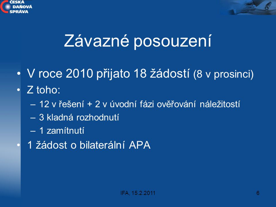 Závazné posouzení V roce 2010 přijato 18 žádostí (8 v prosinci)