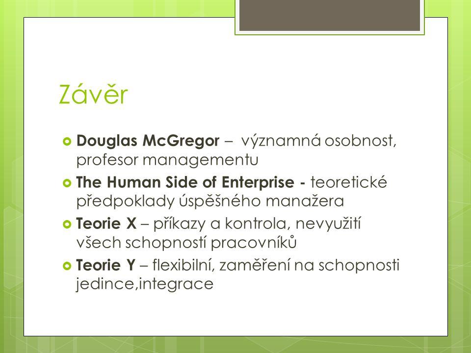 Závěr Douglas McGregor – významná osobnost, profesor managementu