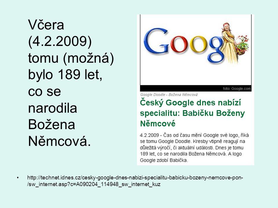 Včera (4.2.2009) tomu (možná) bylo 189 let, co se narodila Božena Němcová.