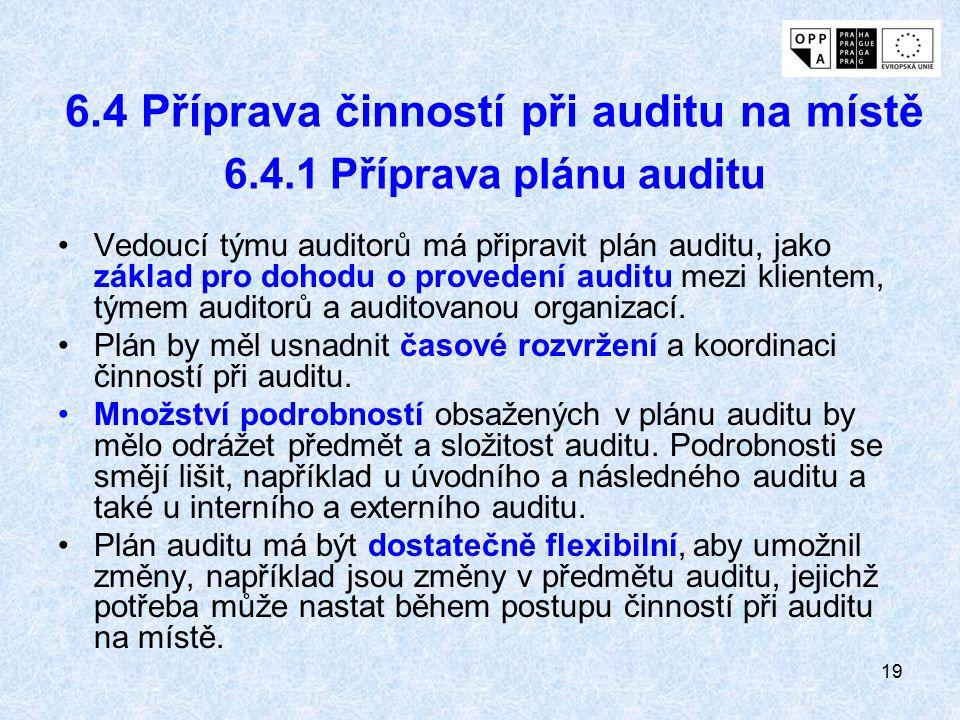 6.4 Příprava činností při auditu na místě 6.4.1 Příprava plánu auditu