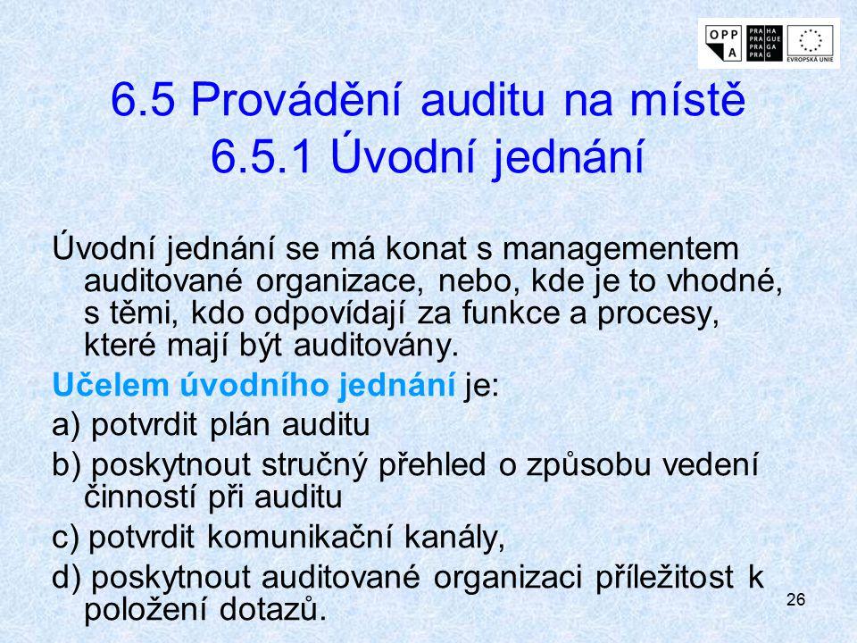6.5 Provádění auditu na místě 6.5.1 Úvodní jednání
