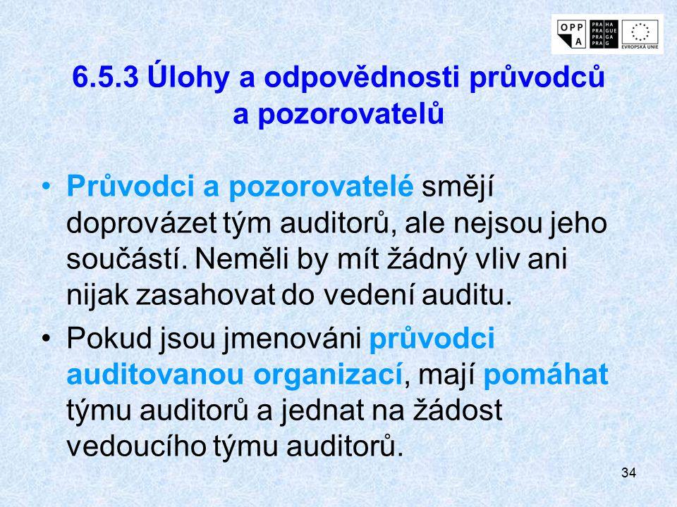 6.5.3 Úlohy a odpovědnosti průvodců a pozorovatelů