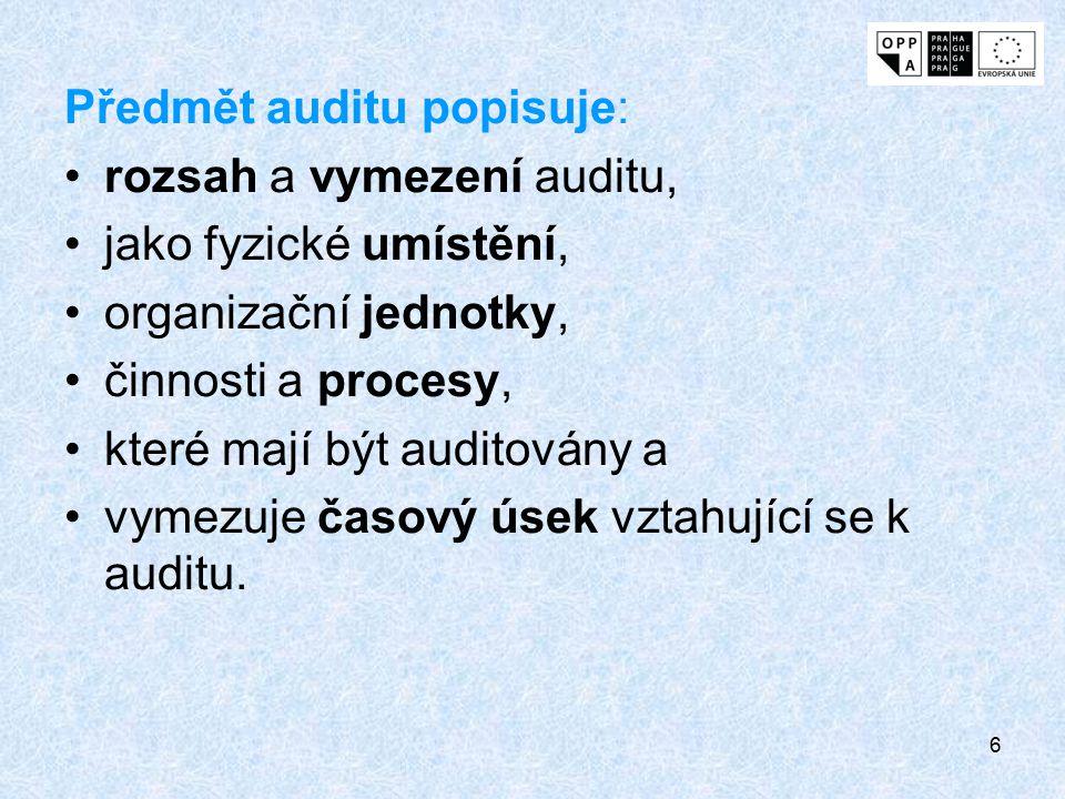 Předmět auditu popisuje: