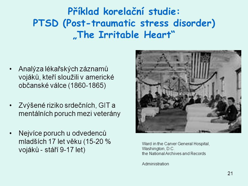 "Příklad korelační studie: PTSD (Post-traumatic stress disorder) ""The Irritable Heart"