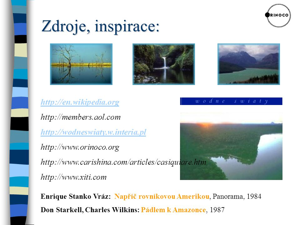 Zdroje, inspirace: http://en.wikipedia.org http://members.aol.com