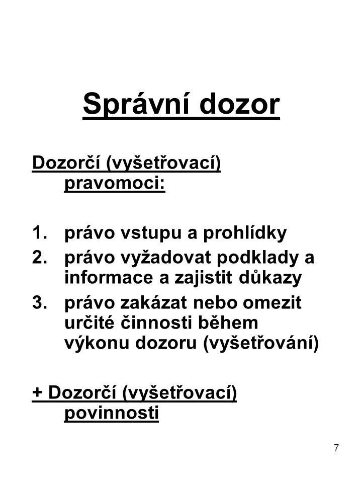 Správní dozor Dozorčí (vyšetřovací) pravomoci: