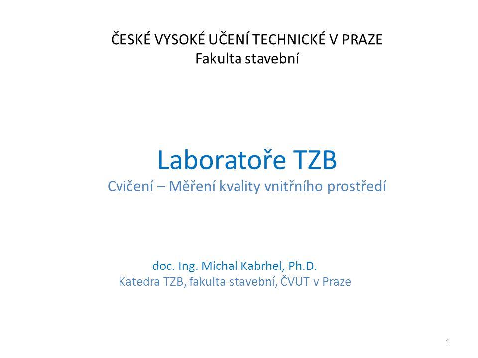Laboratoře TZB Cvičení – Měření kvality vnitřního prostředí