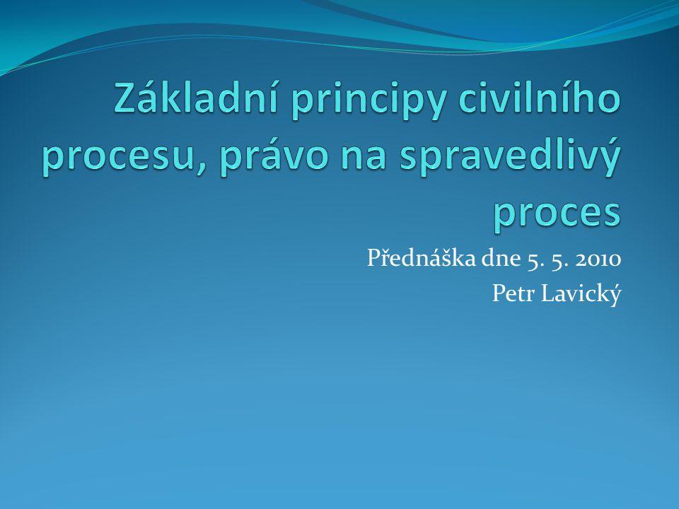 Základní principy civilního procesu, právo na spravedlivý proces
