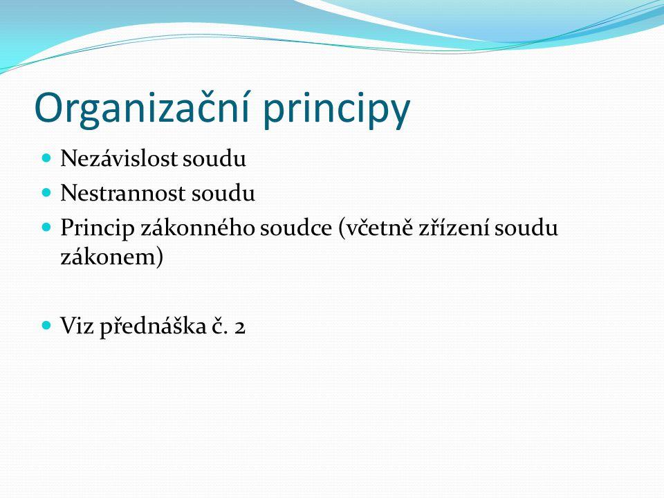 Organizační principy Nezávislost soudu Nestrannost soudu