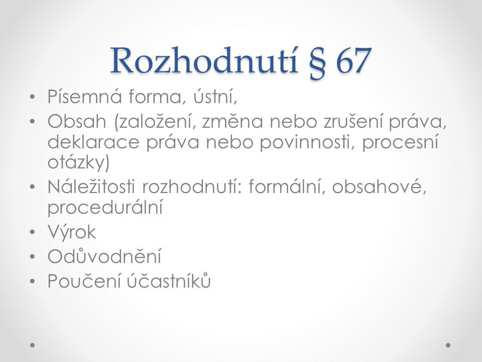 Rozhodnutí § 67 Písemná forma, ústní,