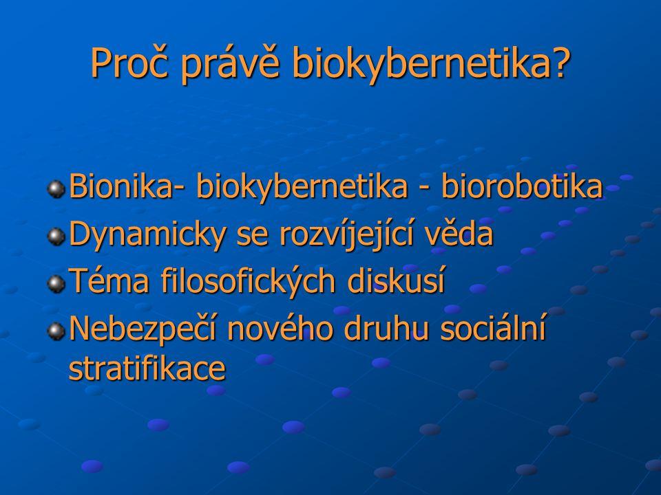 Proč právě biokybernetika