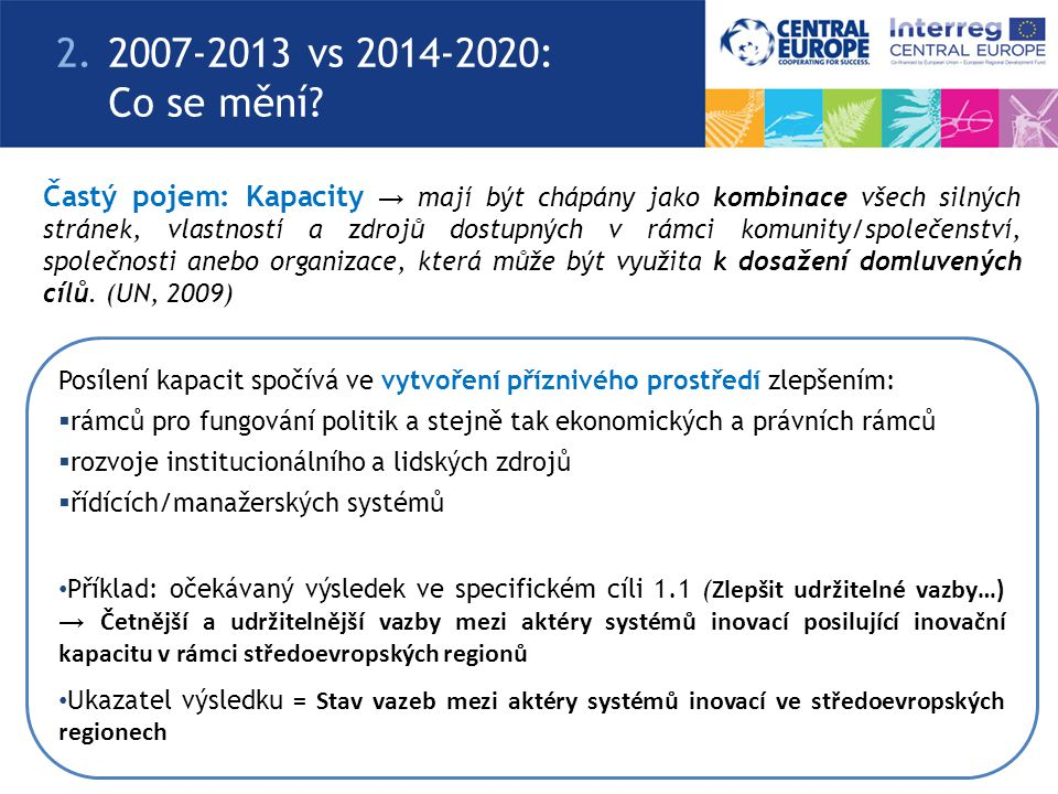 2. 2007-2013 vs 2014-2020: Co se mění