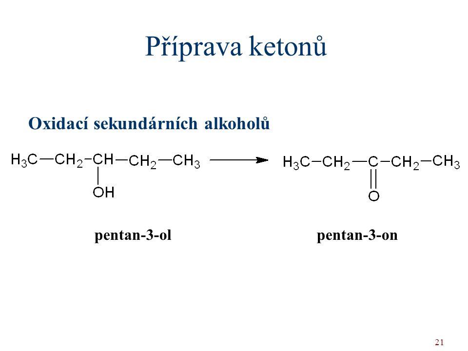 Příprava ketonů Oxidací sekundárních alkoholů pentan-3-ol pentan-3-on