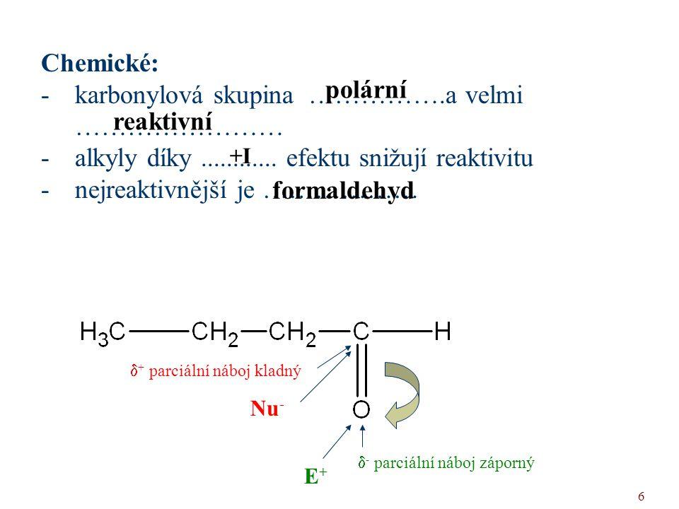 karbonylová skupina …………….a velmi ……………………