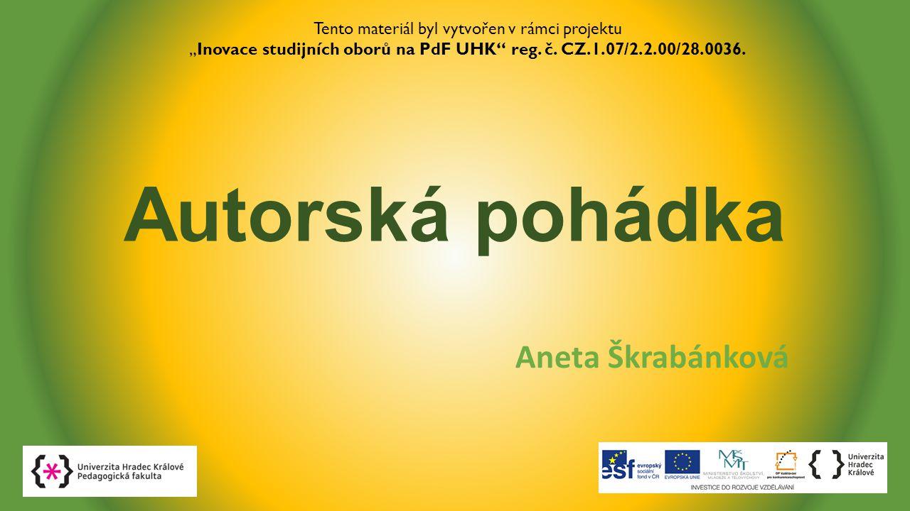 Autorská pohádka Aneta Škrabánková