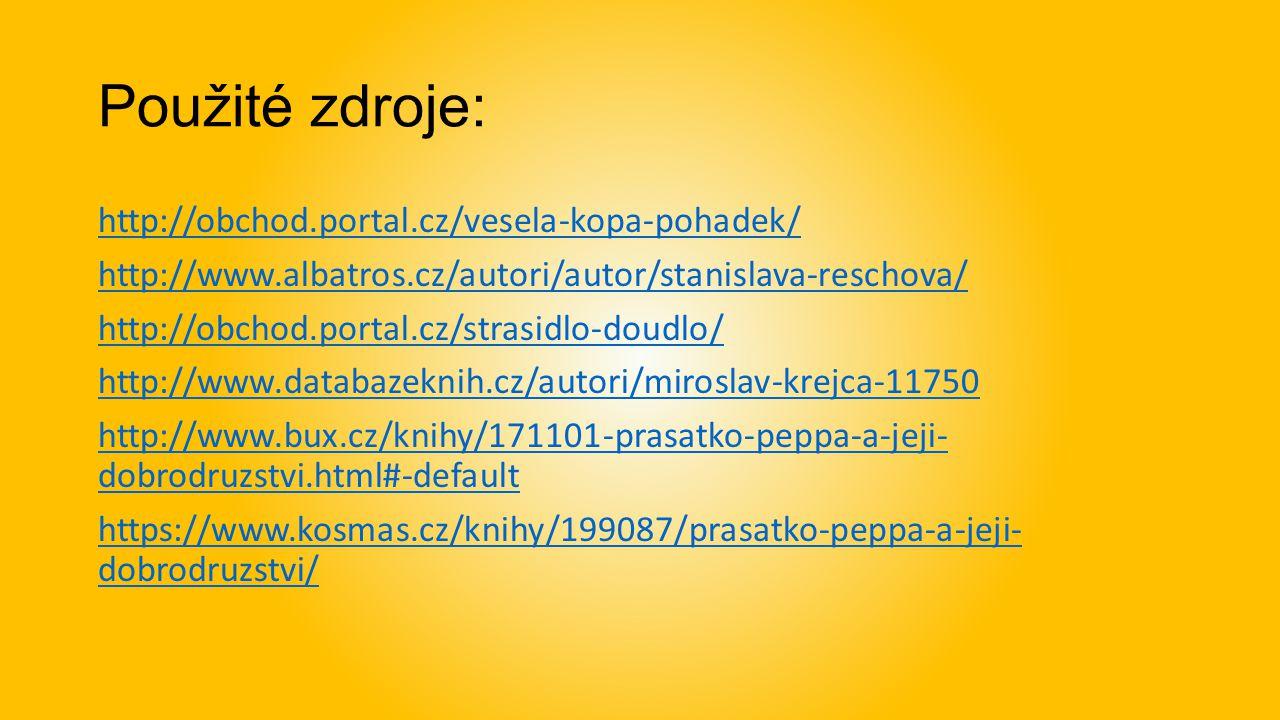 Použité zdroje: http://obchod.portal.cz/vesela-kopa-pohadek/