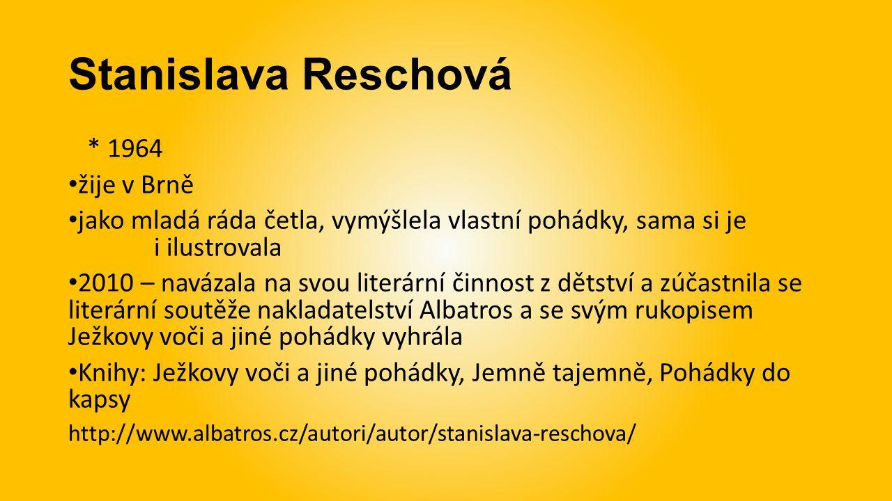 Stanislava Reschová * 1964 žije v Brně