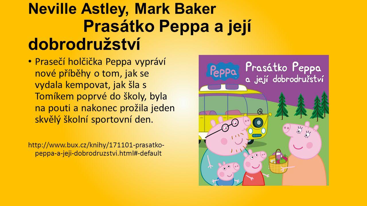 Neville Astley, Mark Baker Prasátko Peppa a její dobrodružství