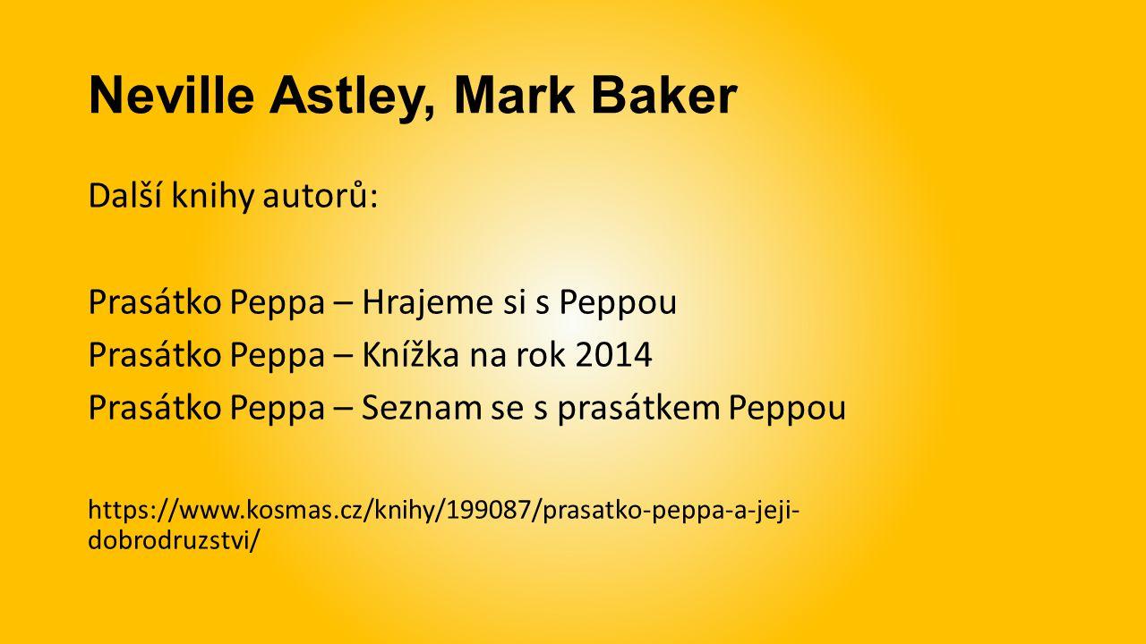 Neville Astley, Mark Baker