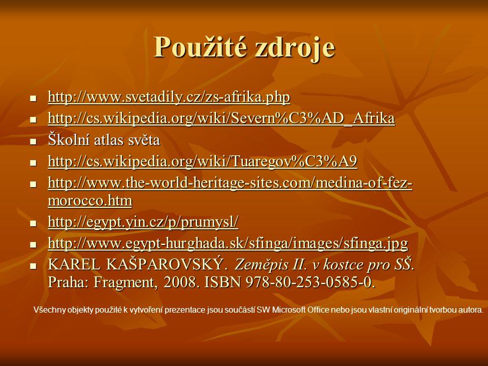 Použité zdroje http://www.svetadily.cz/zs-afrika.php