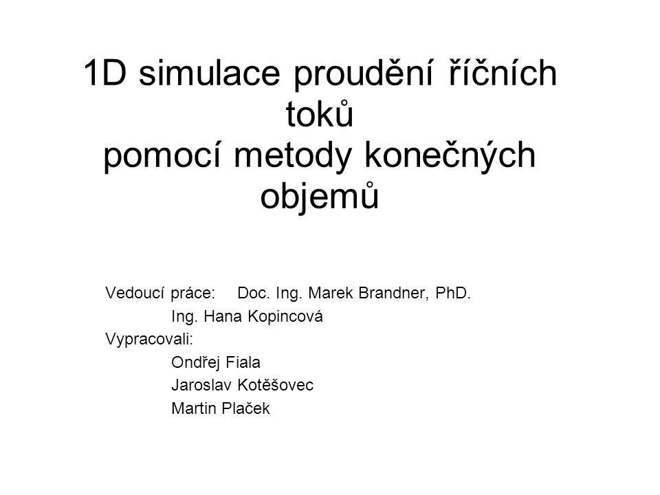 1D simulace proudění říčních toků pomocí metody konečných objemů