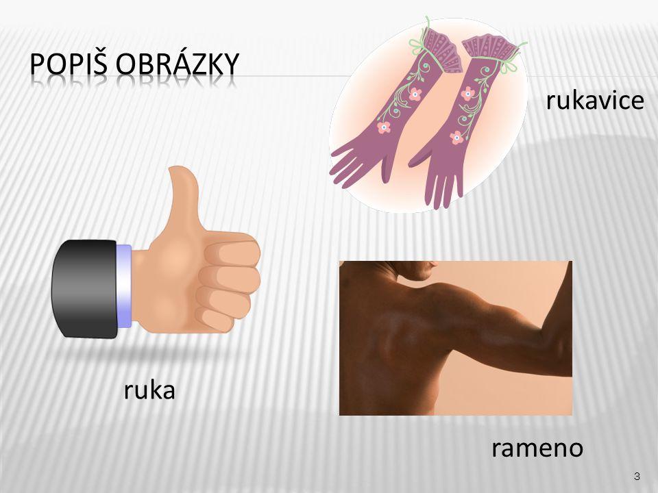 Popiš obrázky rukavice ruka rameno