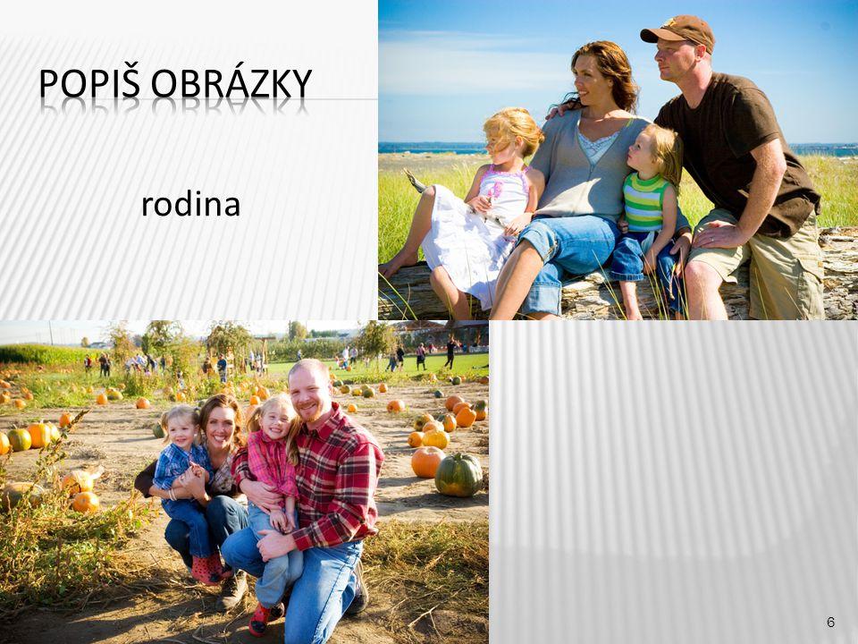 Popiš obrázky rodina