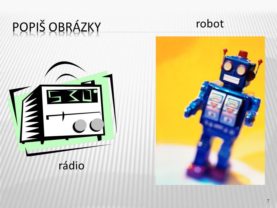Popiš obrázky robot rádio