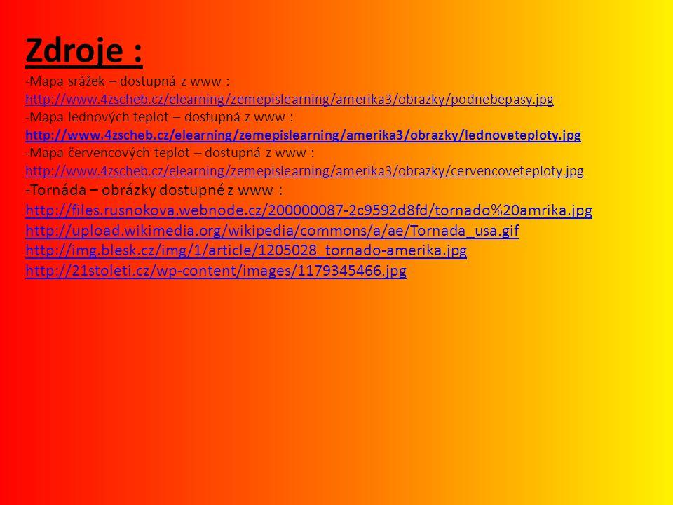 Zdroje : -Mapa srážek – dostupná z www : http://www. 4zscheb