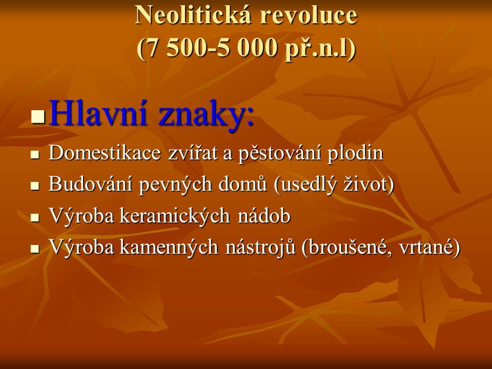 Neolitická revoluce (7 500-5 000 př.n.l)