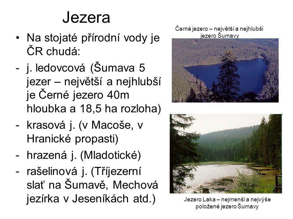 Jezera Na stojaté přírodní vody je ČR chudá: