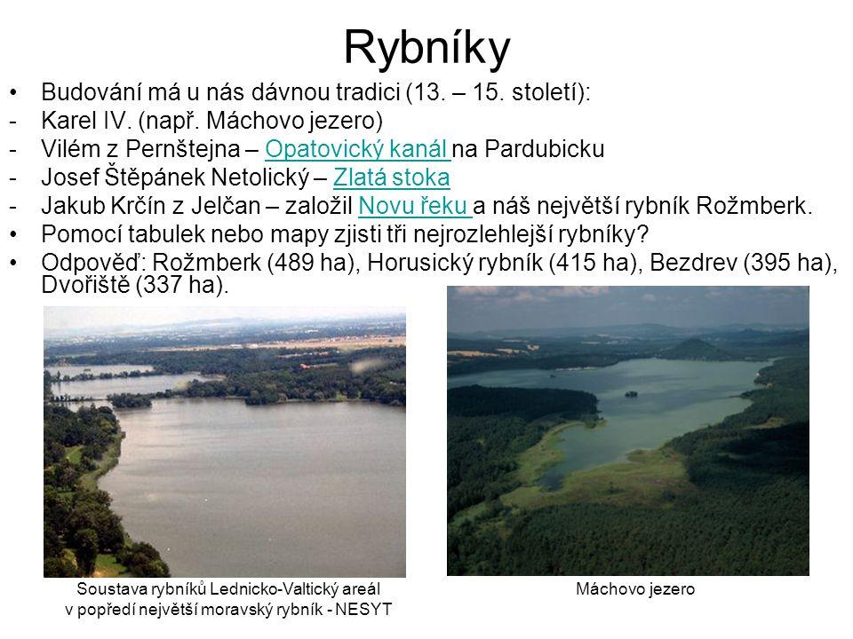 Rybníky Budování má u nás dávnou tradici (13. – 15. století):