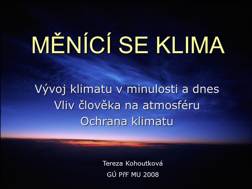MĚNÍCÍ SE KLIMA Vývoj klimatu v minulosti a dnes
