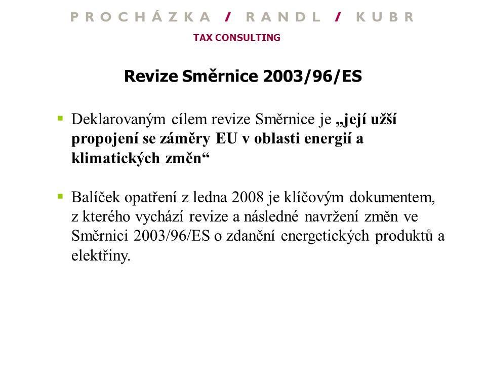 """Revize Směrnice 2003/96/ES Deklarovaným cílem revize Směrnice je """"její užší propojení se záměry EU v oblasti energií a klimatických změn"""