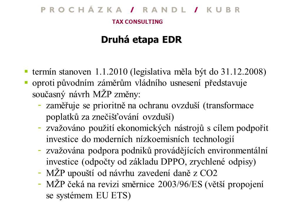 Druhá etapa EDR termín stanoven 1.1.2010 (legislativa měla být do 31.12.2008)