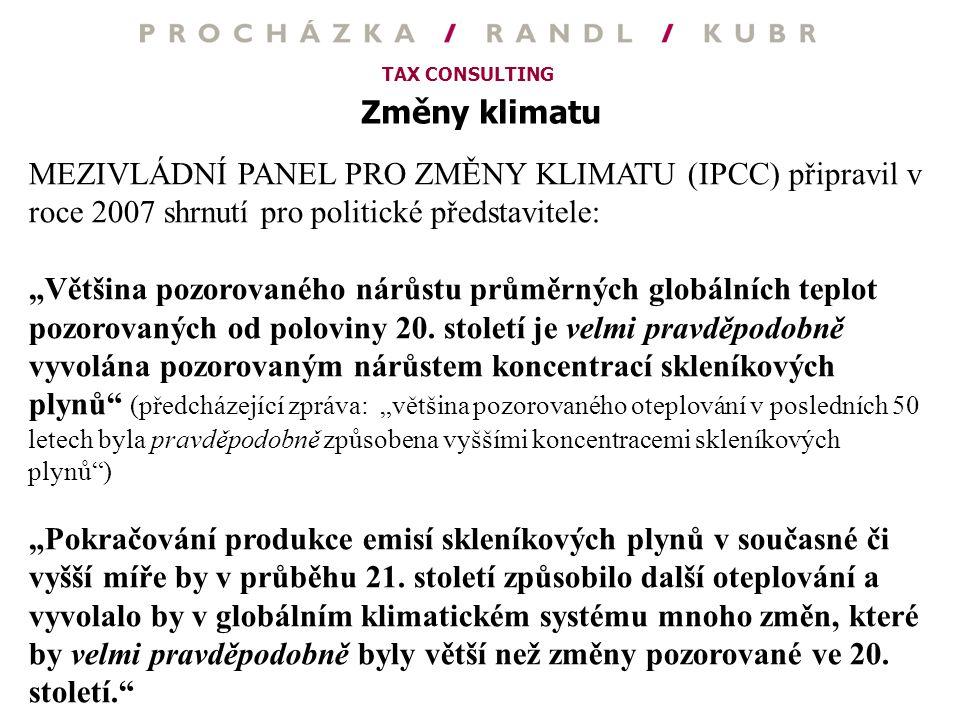 Změny klimatu MEZIVLÁDNÍ PANEL PRO ZMĚNY KLIMATU (IPCC) připravil v roce 2007 shrnutí pro politické představitele: