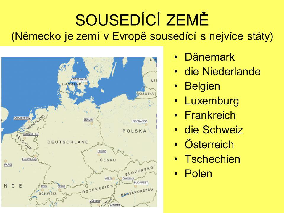 SOUSEDÍCÍ ZEMĚ (Německo je zemí v Evropě sousedící s nejvíce státy)