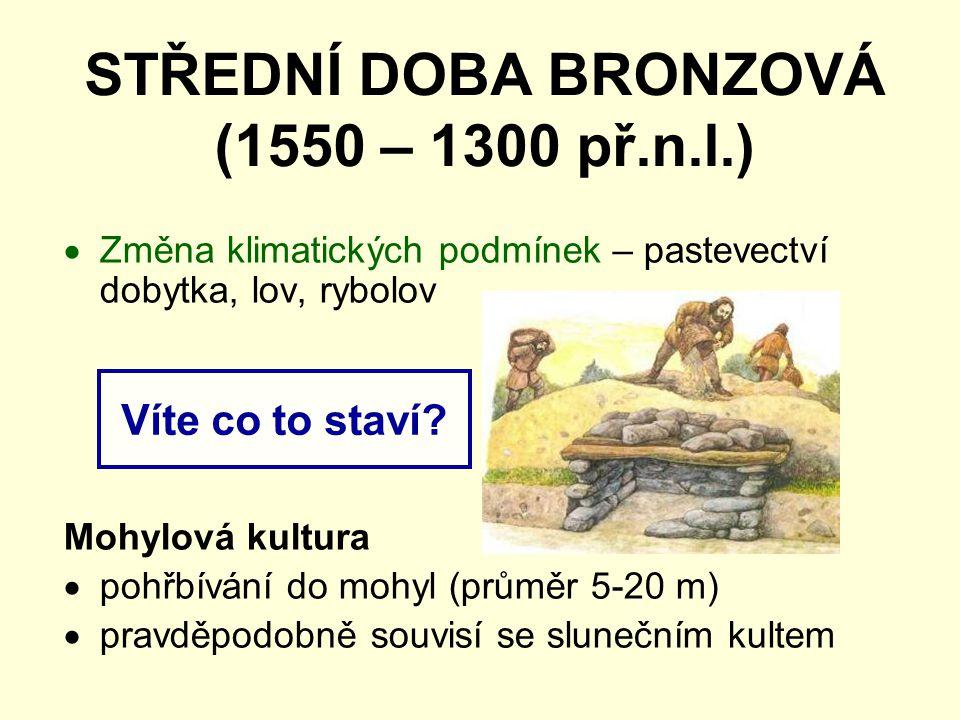 STŘEDNÍ DOBA BRONZOVÁ (1550 – 1300 př.n.l.)