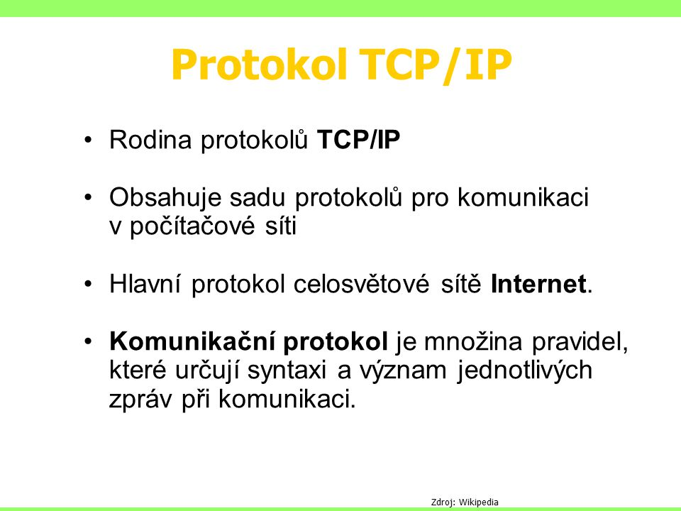 Protokol TCP/IP Rodina protokolů TCP/IP