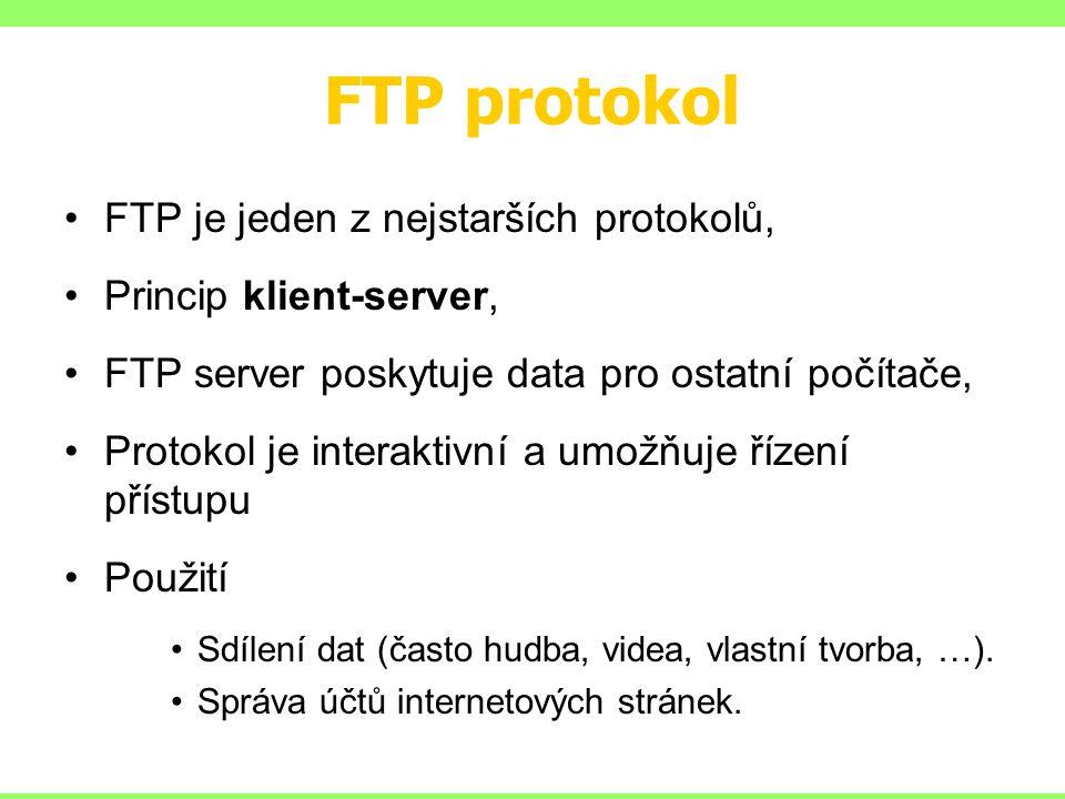 FTP protokol FTP je jeden z nejstarších protokolů,