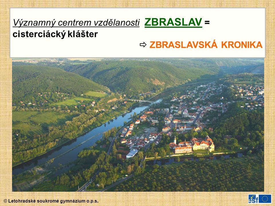 Významný centrem vzdělanosti ZBRASLAV = cisterciácký klášter