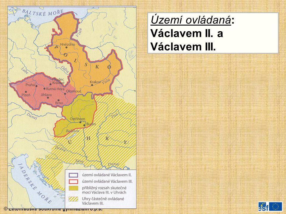 Území ovládaná: Václavem II. a Václavem III.