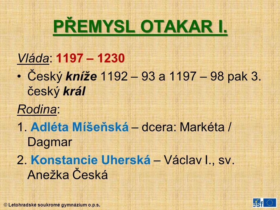 PŘEMYSL OTAKAR I. Vláda: 1197 – 1230